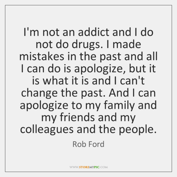 I'm not an addict and I do not do drugs. I made ...