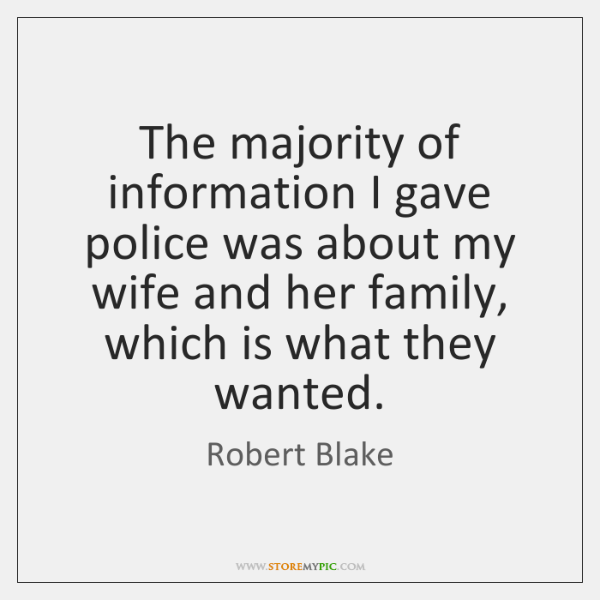 The majority of information I gave police was about my wife and ...