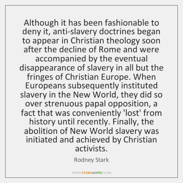 Although it has been fashionable to deny it, anti-slavery doctrines began to ...