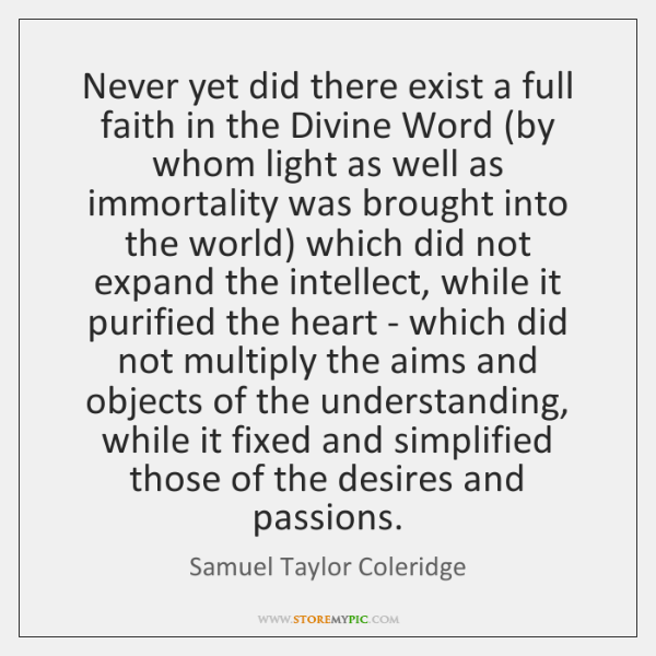 Never yet did there exist a full faith in the Divine Word (...