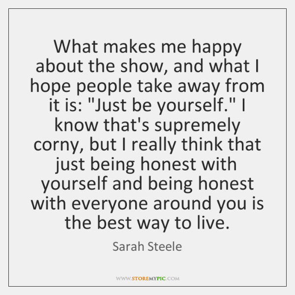 What makes me happy about the show, and what I hope people ...