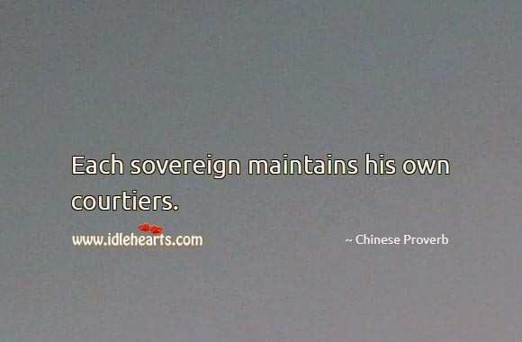 Sovereign maintains courtiers