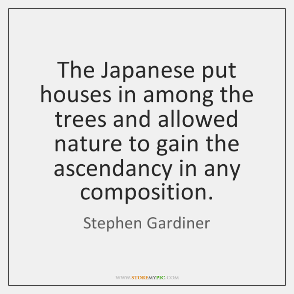 The Japanese put houses in among the trees and allowed nature to ...