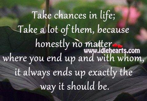 Take chances in life