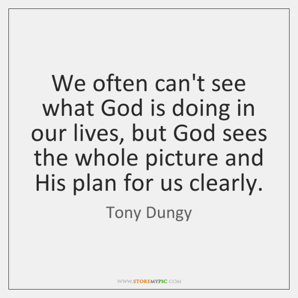 We often can't see what God is doing in our lives, but ...