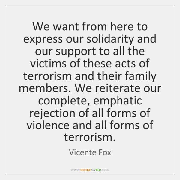 We want from here to express our solidarity and our support to ...