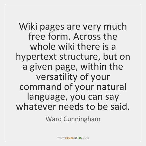 Wiki pages are very much free form. Across the whole wiki there ...