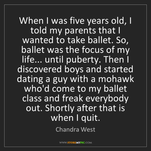 Chandra West: When I was five years old, I told my parents that I wanted...