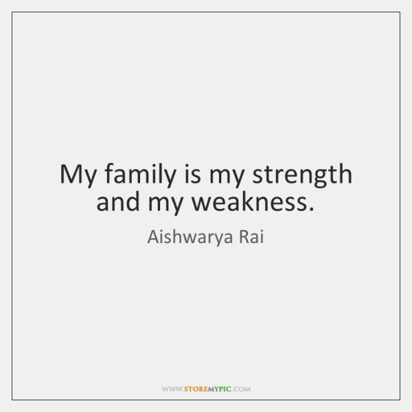 My Family Is My Strength And My Weakness Storemypic