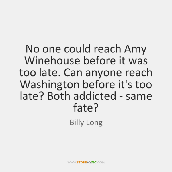 No one could reach Amy Winehouse before it was too late. Can ...