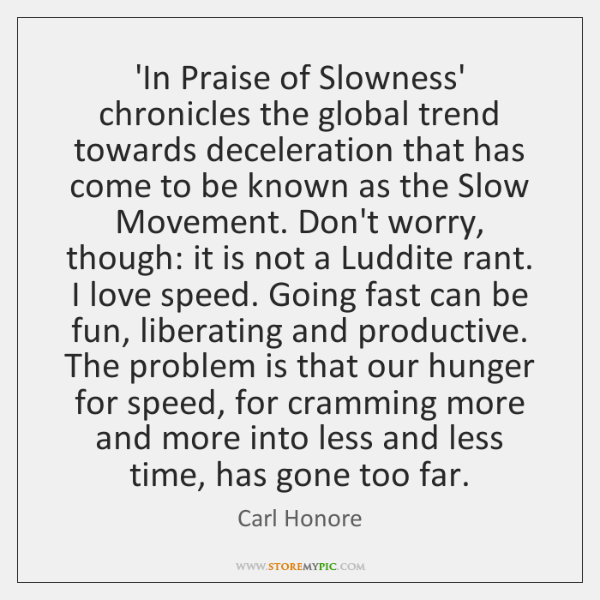 'In Praise of Slowness' chronicles the global trend towards deceleration that has ...