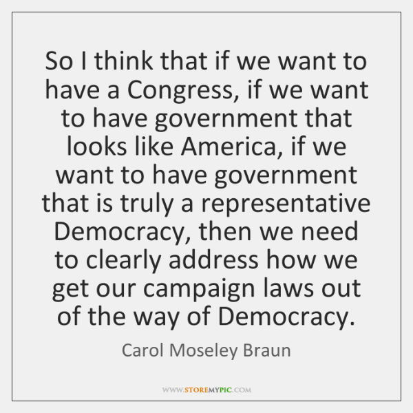 So I think that if we want to have a Congress, if ...