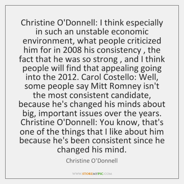 Christine O'Donnell: I think especially in such an unstable economic environment, what ...