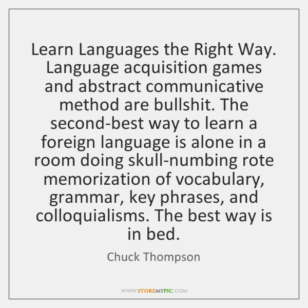 Learn Languages the Right Way. Language acquisition games and abstract communicative method ...