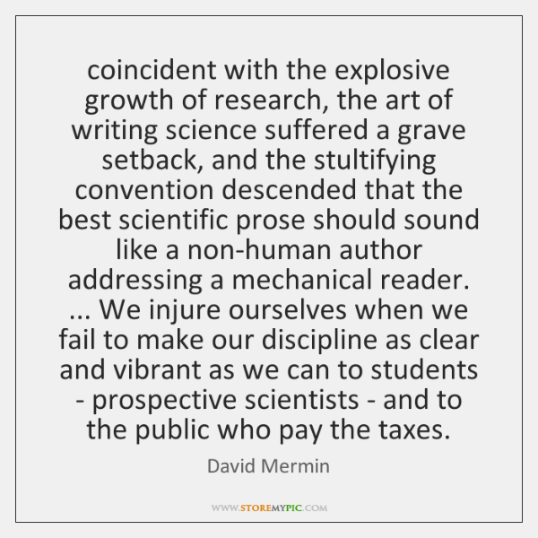 coincident with the explosive growth of research, the art of writing science ...