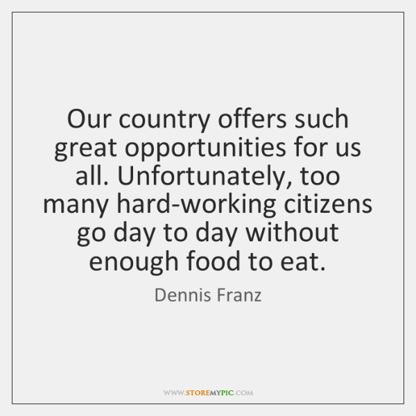 Our country offers such great opportunities for us all. Unfortunately, too many ...