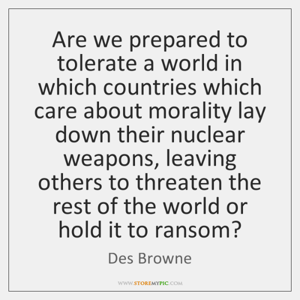 Are we prepared to tolerate a world in which countries which care ...