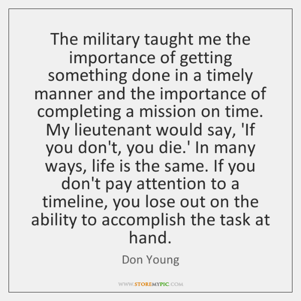 The military taught me the importance of getting something done in a ...