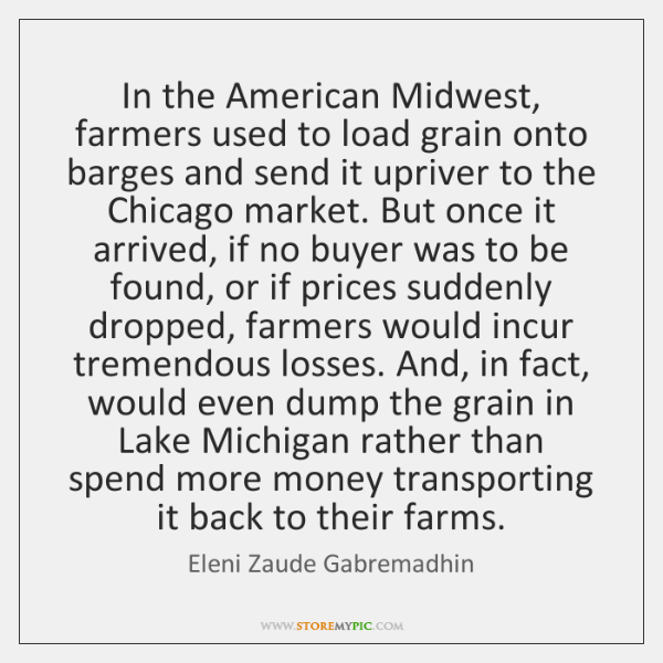 In the American Midwest, farmers used to load grain onto barges and ...
