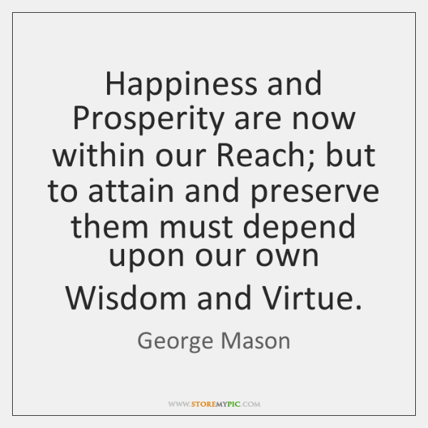 Happiness and Prosperity are now within our Reach; but to attain and ...