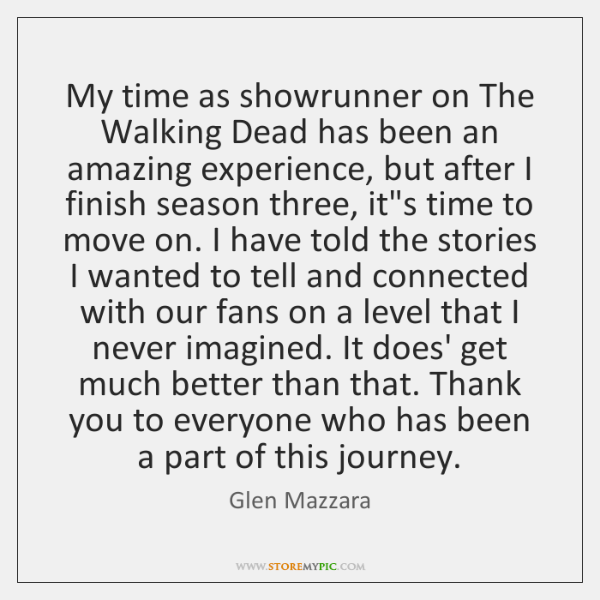 My time as showrunner on The Walking Dead has been an amazing ...