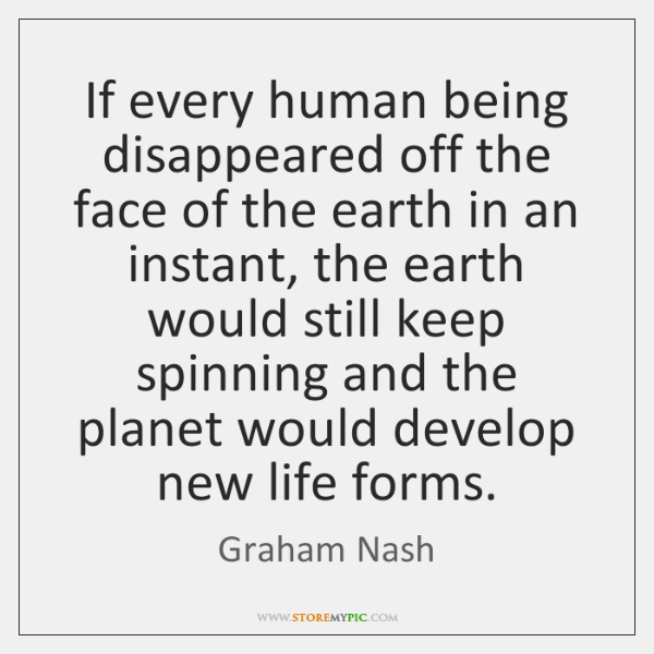 If every human being disappeared off the face of the earth in ...