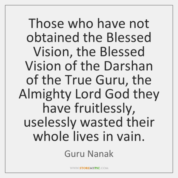 Those who have not obtained the Blessed Vision, the Blessed Vision of ...