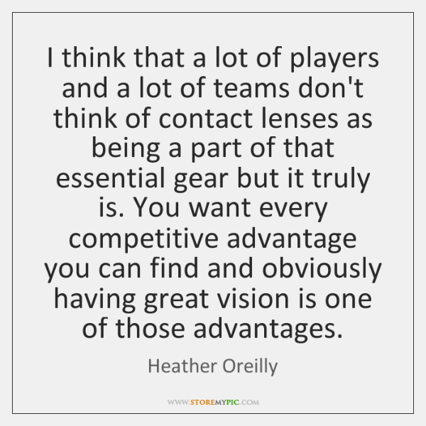 I think that a lot of players and a lot of teams ...