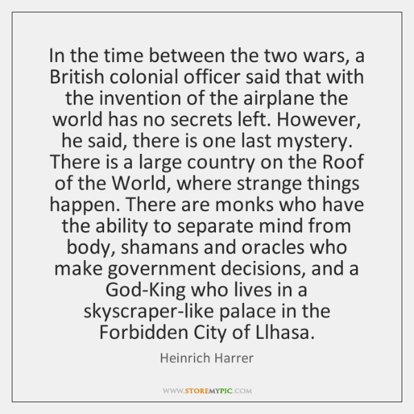 In the time between the two wars, a British colonial officer said ...