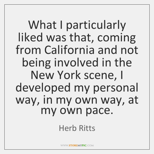 What I particularly liked was that, coming from California and not being ...
