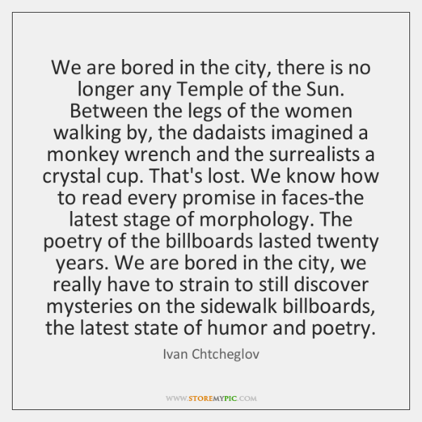 We are bored in the city, there is no longer any Temple ...