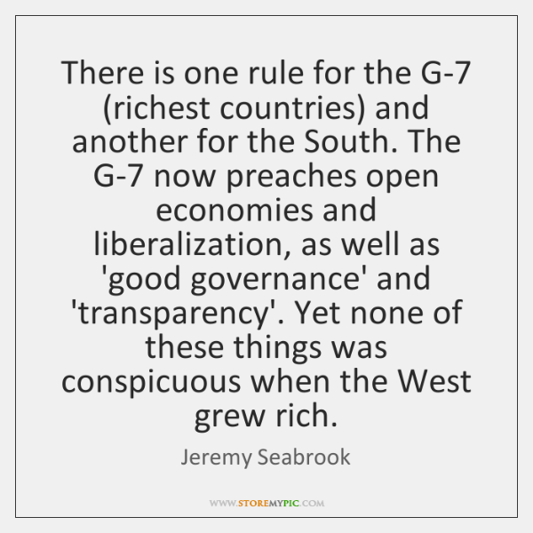 There is one rule for the G-7 (richest countries) and another for ...