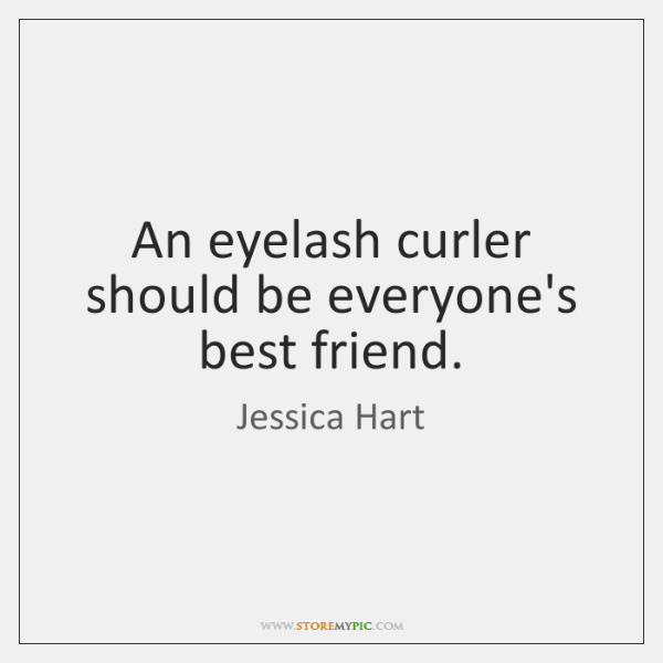 An eyelash curler should be everyone's best friend.