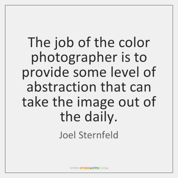 The job of the color photographer is to provide some level of ...