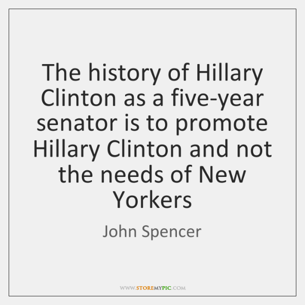 The history of Hillary Clinton as a five-year senator is to promote ...