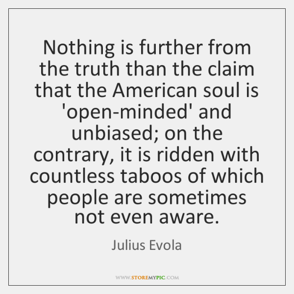 Nothing is further from the truth than the claim that the American ...