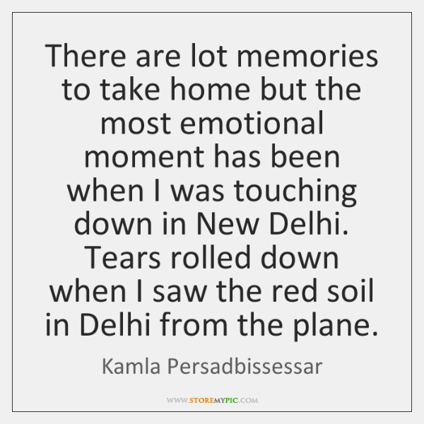 There are lot memories to take home but the most emotional moment ...