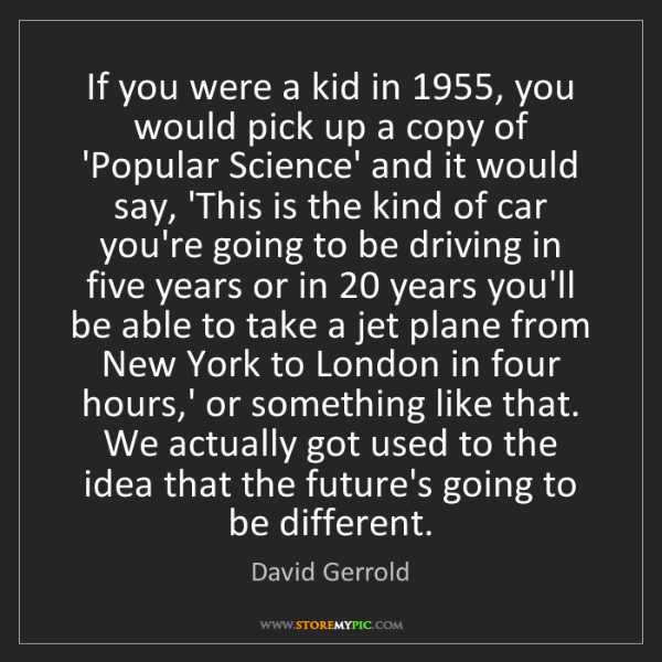 David Gerrold: If you were a kid in 1955, you would pick up a copy of...
