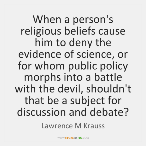 When a person's religious beliefs cause him to deny the evidence of ...