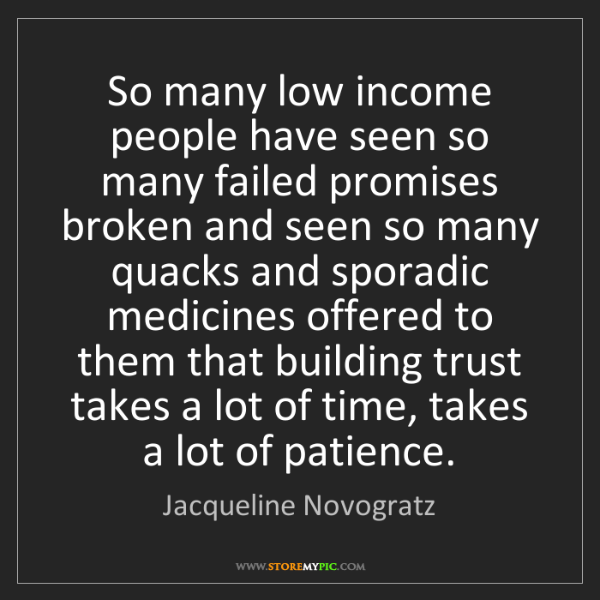 Jacqueline Novogratz: So many low income people have seen so many failed promises...