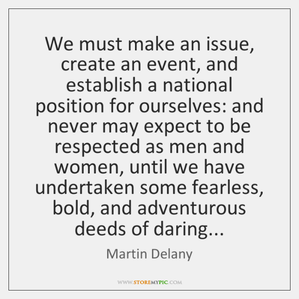 We must make an issue, create an event, and establish a national ...
