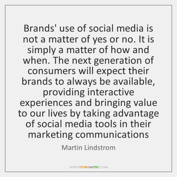 Brands' use of social media is not a matter of yes or ...