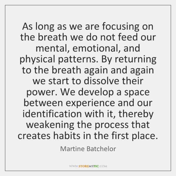 As long as we are focusing on the breath we do not ...