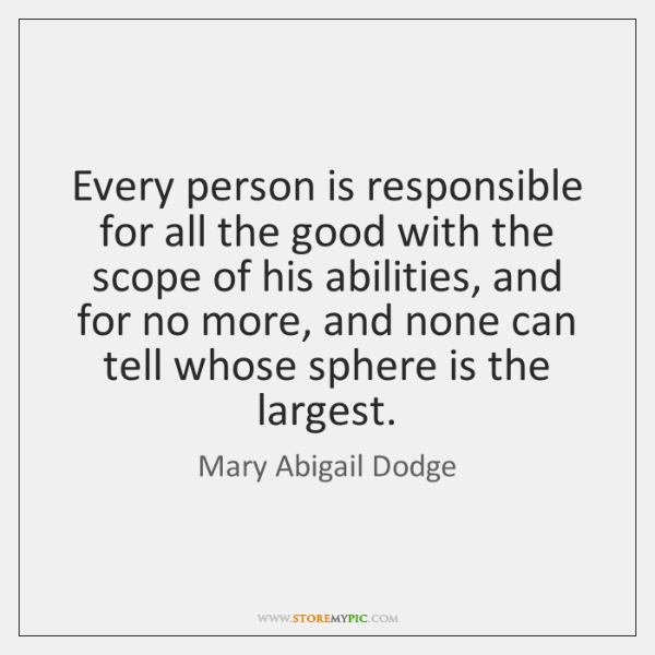 Every person is responsible for all the good with the scope of ...