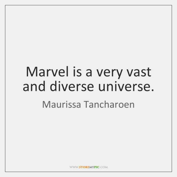 Marvel is a very vast and diverse universe.