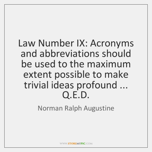 Law Number IX: Acronyms and abbreviations should be used to the maximum ...