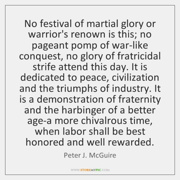 No festival of martial glory or warrior's renown is this; no pageant ...
