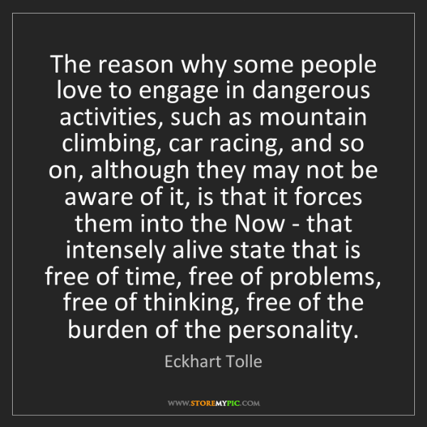 Eckhart Tolle: The reason why some people love to engage in dangerous...