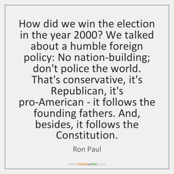 How did we win the election in the year 2000? We talked about ...