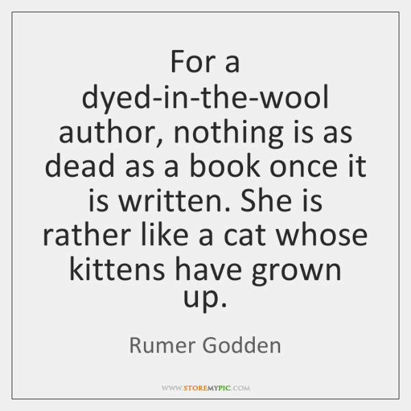For a dyed-in-the-wool author, nothing is as dead as a book once ...
